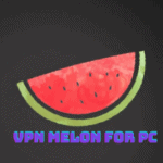Melon VPN For PC– Free Download & Install on Windows and Mac