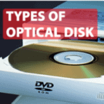 Types Of Optical Disk And Learn The Advantages knowledge Of Them