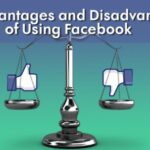 What Are The Advantages And Disadvantages Of Using Facebook?